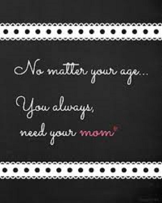 you always need your mama
